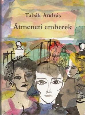 Tabák András  Átmeneti emberek (Budapest 95bb92da4d