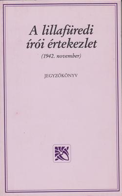 c916f57540 A lillafüredi írói értekezlet (1942. november) (Z-könyvek)