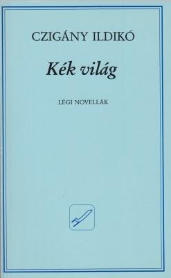 Czigány Ildikó  Kék világ (Z-könyvek) c9296902fc