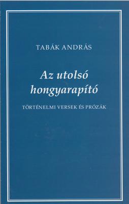 Tabák András  Az utolsó hongyarapító (Z-könyvek) 079d6b6ffa