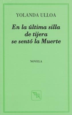 Yolanda Ulloa  En la última silla de tijera se sentó la Muerte (Z ... 20ec66808d4